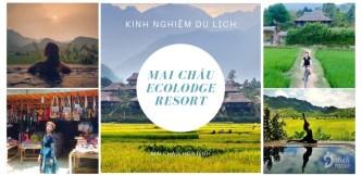 Kinh nghiệm đi Mai Châu Ecolodge Resort nghỉ dưỡng ở NHÀ SÀN dân tộc độc đáo
