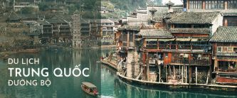 Du lịch Trung Quốc đường bộ với 4 lựa chọn hấp dẫn