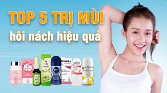 Top 5 Sản Phẩm Trị Mùi Hôi Nách Hôi Cơ Thể Tốt Nhất